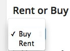 Rent or Buy Select Field